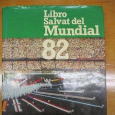 Coleccionismo deportivo: LIBRO SALVAT DEL MUNDIAL 82 - EDICION NUMERADA 13.135. Lote 140005322