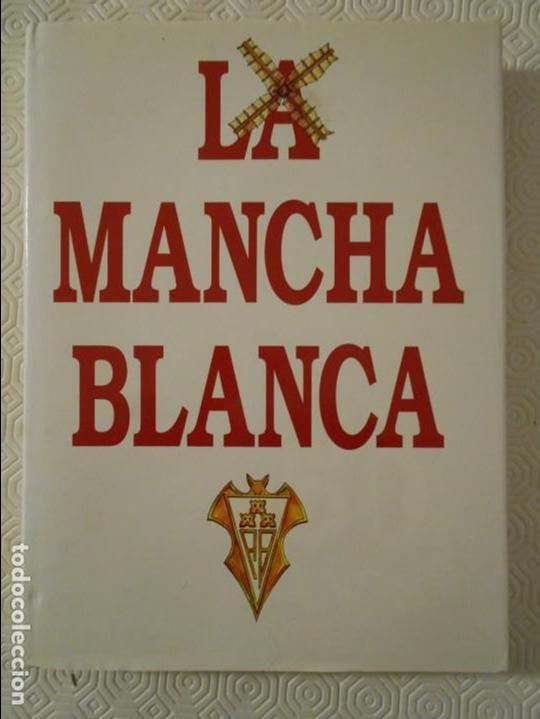 LA MANCHA BLANCA. 50 AÑOS. MIGUEL MIRO. ALBACETE BALOMPIE. LIBRO DE TAPA DURA CON SOBRECUBIERTA. FOT (Coleccionismo Deportivo - Libros de Fútbol)