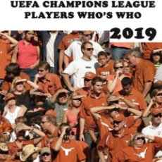 Coleccionismo deportivo: 2019 UEFA CHAMPIONS LEAGUE PLAYERS WHO'S WHO (JORGE JM) #. Lote 140177806