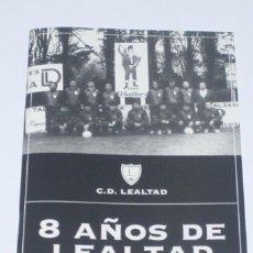 Coleccionismo deportivo: CUADERNILLO C.D. LEALTAD - 8 AÑOS DE LEALTAD - 1987 - 1995. Lote 140497998