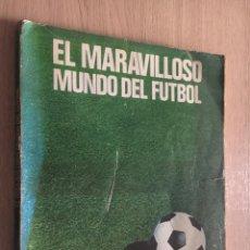 Coleccionismo deportivo: EL MARAVILLOSO MUNDO DEL FUTBOL. EDITORIAL COSMOS 1976. . Lote 140516270