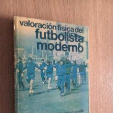 Coleccionismo deportivo: VALORACIÓN FÍSICA DEL FUTBOLISTA MODERNO PÉREZ CARRILLO, M. J. . Lote 140516958