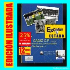 Coleccionismo deportivo: CÁDIZ CLUB FÚTBOL 1910 2007 ANÉCDOTAS Y CURIOSIDADES ¿SABÍAS QUÉ...? MANUEL GRANADO PALMA - HISTORIA. Lote 140580842