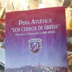 Coleccionismo deportivo: PEÑA ATLETICA LOS CERROS DE UBEDA 50 AÑOS DE UNA PASION. Lote 142154094