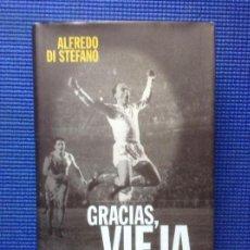 Coleccionismo deportivo: ALFREDO DI STEFANO GRACIAS VIEJA MEMORIAS CON DEDICATORIA DE ALFREDO DI STEFANO. Lote 142309598