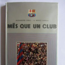 Coleccionismo deportivo: MÈS QUE UN CLUB. 75 ANYS DEL F.C. BARCELONA - ALEXANDRE CIRICI I MERCÈ VARELA - BARÇA. Lote 142349026