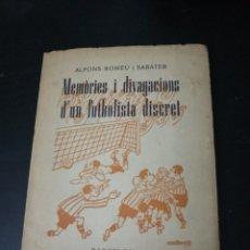 Coleccionismo deportivo: MEMORIES I DIVAGACIONS D'UN FUTBOLISTA DISCRET.1959.ALFONS ROMEU,FIRMADO Y DEDICADO AUTOR.140P.17X12. Lote 142435724