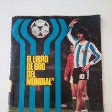 Coleccionismo deportivo: ARGENTINA 78 EL LIBRO DE ORO DEL MUNDIAL DON BALON. Lote 142680220