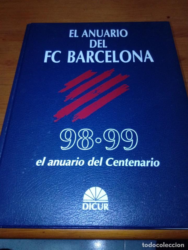 EL ANUARIO DEL FC BARCELONA. 98 99. EL ANUARIO DEL CENTENARIO. EST21B1 (Coleccionismo Deportivo - Libros de Fútbol)