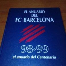 Coleccionismo deportivo: EL ANUARIO DEL FC BARCELONA. 98 99. EL ANUARIO DEL CENTENARIO. EST21B1. Lote 142797410