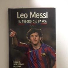 Coleccionismo deportivo: LIBRO LEO MESSI EL TESORO DEL BARÇA TONI FRIEROS COLECCION SPORT PROLOGO DE MARADONA. Lote 142931346