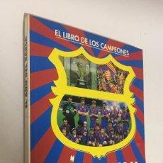 Coleccionismo deportivo: EL LIBRO DE LOS CAMPEONES EL AÑO DEL BARÇA COLECCION SPORT F.C.B.PRIMERA EDICION: MAYO 1991. Lote 142932554
