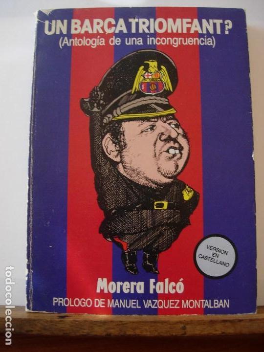 UN BARÇA TRIOMFANT? / MORERA FALCO / BARÇA (Coleccionismo Deportivo - Libros de Fútbol)