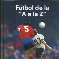 Coleccionismo deportivo: FUTBOL DE LA A A LA Z. (JOAN VALLS). SONY 2004. Lote 143100186