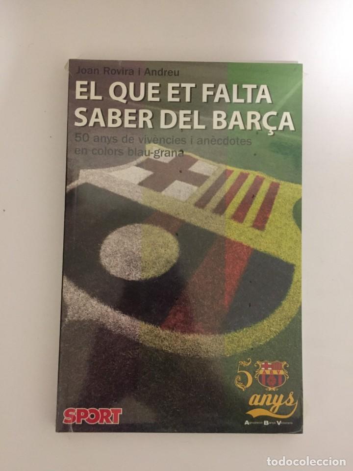 LIBRO EL QUE ET FALTA SABER DEL BARÇA 50 ANYS DE VIVENCIES I ANECDOTES SPORT (Coleccionismo Deportivo - Libros de Fútbol)