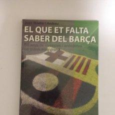 Coleccionismo deportivo: LIBRO EL QUE ET FALTA SABER DEL BARÇA 50 ANYS DE VIVENCIES I ANECDOTES SPORT (ADMITO OFERTAS). Lote 143222794