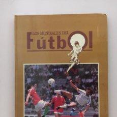 Coleccionismo deportivo: LOS MUNDIALES DEL FUTBOL EDITORIAL PRENSA SEMANAL SON 16 FASCICULOS LIBRO PASTA DURA (ADMITO OFERTAS. Lote 143223538