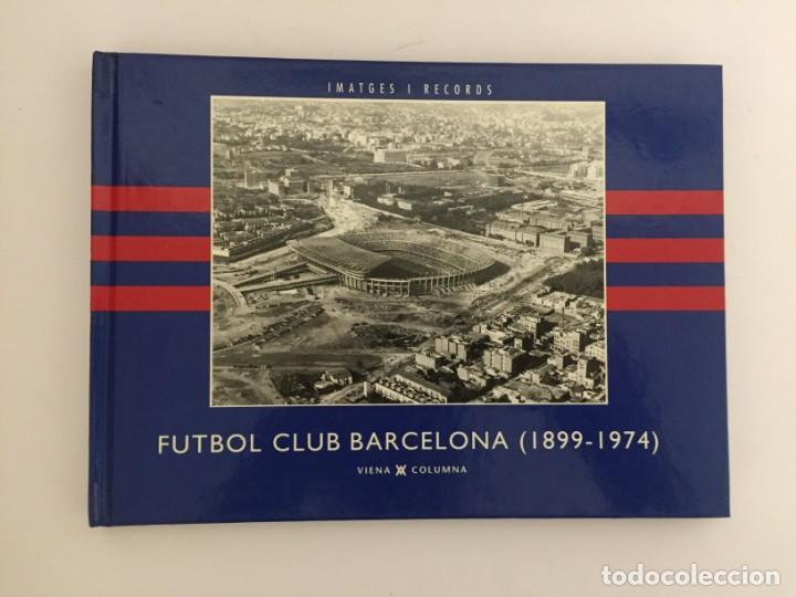 LIBRO FUTBOL CLUB BARCELONA 1899-1974 VIENA COLUMNA IMATGES I RECORDS FCB BARÇA PASTA DURA (Coleccionismo Deportivo - Libros de Fútbol)