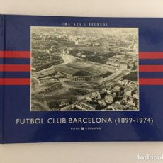 Coleccionismo deportivo: LIBRO FUTBOL CLUB BARCELONA 1899-1974 VIENA COLUMNA IMATGES I RECORDS FCB BARÇA PASTA DURA. Lote 143226694