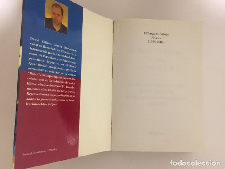 Coleccionismo deportivo: LIBRO EL BARÇA EN EUROPA, 50 AÑOS(1955-2005) EDITORIAL METEOR - DAVID SALINAS PRIMERA EDICION 2005 - Foto 8 - 143345302
