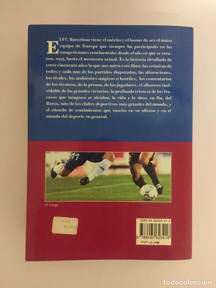 Coleccionismo deportivo: LIBRO EL BARÇA EN EUROPA, 50 AÑOS(1955-2005) EDITORIAL METEOR - DAVID SALINAS PRIMERA EDICION 2005 - Foto 11 - 143345302
