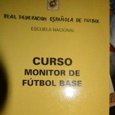 Coleccionismo deportivo: CURSO MONITOR DE FUTBOL BASE. REAL FEDERACION ESPAÑOLA DE FUTBOL. ESCUELA NACIONAL. Lote 143347678
