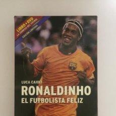 Collectionnisme sportif: LIBRO RONALDINHO EL FUTBOLISTA FELIZ EDICION LIMITADA (SIN DVD) 2006. Lote 143347870