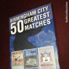 Coleccionismo deportivo: KEITH DIXON, BIRMINGHAM CITY 50 GREATEST MATCHES . Lote 143547838