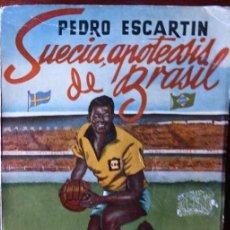 Coleccionismo deportivo: FUT-46. SUECIA, APOTEOSIS DE BRASIL. PEDRO ESCARTIN. MADRID 1958. COPA DEL MUNDO.. Lote 144127558