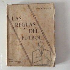 Coleccionismo deportivo: LAS REGLAS DEL FÚTBOL JOSÉ Mª MATEOS 1948 ED. VIZCAÍNA. Lote 144765450