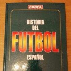 Coleccionismo deportivo: HISTORIA DEL FÚTBOL ESPAÑOL 1873-1994. REVISTA ÉPOCA. Lote 145023564