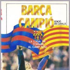 Coleccionismo deportivo: BARÇA CAMPIO - LA LLIGA VA TORNAR AL CAMP NOU - SPORT 1985 - PROLOGO TERRY VENABLES - CATALAN. Lote 145114502