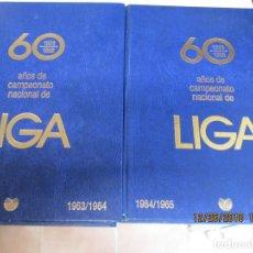 Coleccionismo deportivo: 60 AÑOS DE CAMPEONATO NACIONAL DE LIGA - 1928-1964 - 1964-1988 - DOS TOMOS - UNIVERSO ED. 1988.. Lote 145421058
