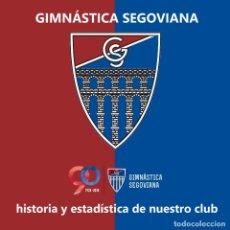 Coleccionismo deportivo: GIMNÁSTICA SEGOVIANA CF (90 ANIVERSARIO) 1928-2018. Lote 222680215
