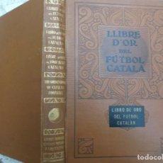 Coleccionismo deportivo: LLIBRE D´OR DEL FUTBOL CATALA,EN CASTELLANO Y CATALAN,INGLES Y FRANCES,TODO ILUSTRADO,1928,B.RIBES B. Lote 146343818