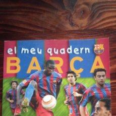Coleccionismo deportivo: LIBRO PARA NIÑOS EL MEU QUADERN BARÇA FCB FC BARCELONA LLIBRE PER A NENS . Lote 146385094