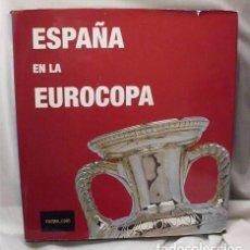 Colecionismo desportivo: ESPAÑA EN LA EUROCOPA. REAL FEDERACIÓN ESPAÑOLA DE FÚTBOL. Lote 146479954