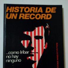 Coleccionismo deportivo: HISTORIA DE UN RECORD...COMO IRIBAR NO HAY NINGUNO (ED. GRAN ENCICLOPEDIA VASCA, 1975) ATHLETIC CLUB. Lote 146659178