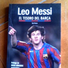 Coleccionismo deportivo: LIBRO LEO MESSI ,EL RESORO DEL BARÇA ,POR TONI FRIEROS. Lote 146715702