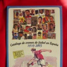 Coleccionismo deportivo: CATALOGO DE CROMOS DE FUTBOL EN ESPAÑA 1910-2003 FRANCISCO GARCIA CUBERO JOSEBA MORO AGUAYO--NUEVO. Lote 146730994