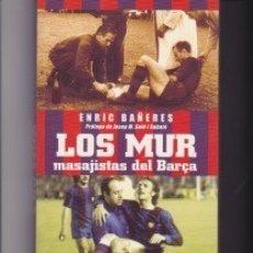 Coleccionismo deportivo: LOS MUR. MASAJISTAS DEL BARÇA. Lote 147095798
