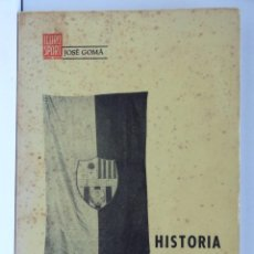 Coleccionismo deportivo: HISTORIA DEL ILURO SPORT CLUB DE MATARÓ – JOSÉ GOMÁ. Lote 147099754
