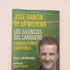 Coleccionismo deportivo: DIARIO DEL MUNDIAL 2010, JOSÉ RAMÓN DE LA MORENA Y EPÍLOGO DE ANDRÉS HINIESTA. Lote 147290510