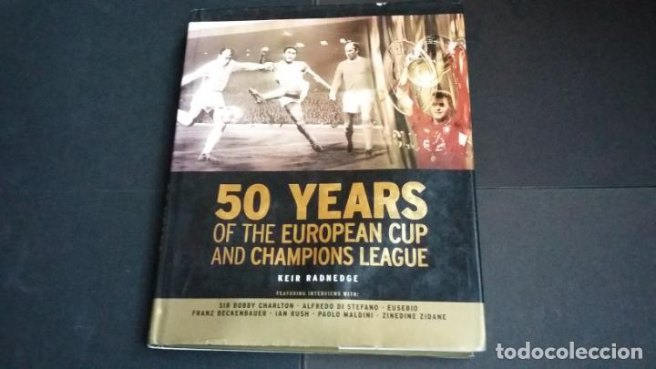 50 YEARS OF THE EUROPEAN CUP AND CHAMPIONS LEAGUE - CARLTON BOOKS 2005 (Coleccionismo Deportivo - Libros de Fútbol)