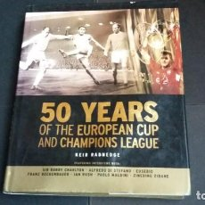 Coleccionismo deportivo: 50 YEARS OF THE EUROPEAN CUP AND CHAMPIONS LEAGUE - CARLTON BOOKS 2005. Lote 147538470