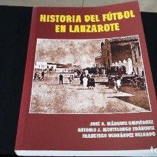 Coleccionismo deportivo: LANZAROTE,HISRORIA DEL FUTBOL,2003, FIRMADO POR PEPE MARQUEZ. Lote 147713582