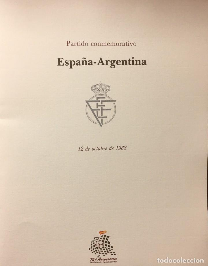 Sammelleidenschaft Sport: PROGRAMA OFICIAL PARTIDO FUTBOL ESPAÑA-ARGENTINA 1988 - 75 ANIVERSARIO FEDERACION ESPAÑOLA - Foto 2 - 147763586