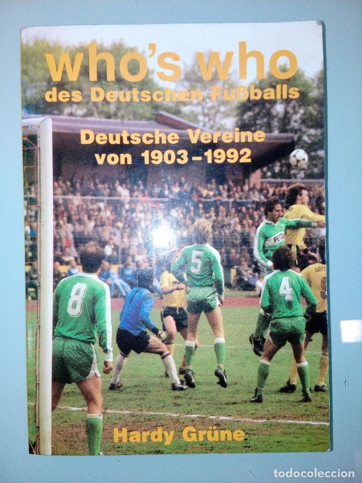 LIBRO WHO'S WHO DES DEUTSCHEN FUSSBALLS - DEUTSCHE VEREINE 1903-1992 (Coleccionismo Deportivo - Libros de Fútbol)