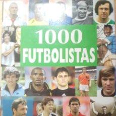 Coleccionismo deportivo: 1000 FUTBOLISTAS, LOS MEJORES JUGADORES DE TODOS LOS TIEMPOS, 2006. Lote 147960042