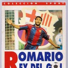 Coleccionismo deportivo: ROMARIO REY DEL GOL PASADO,PRESENTE Y FUTURO DEL GOLEADOR DEL BARÇA . Lote 148026442